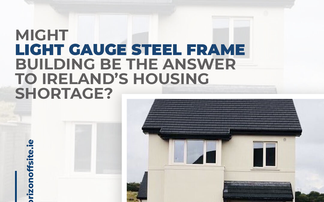 Might light gauge steel frame buildings be the answer to Ireland's housing shortage?